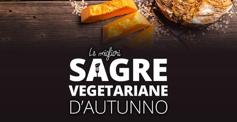 Le migliori sagre vegetariane d'Italia per l'autunno 2019